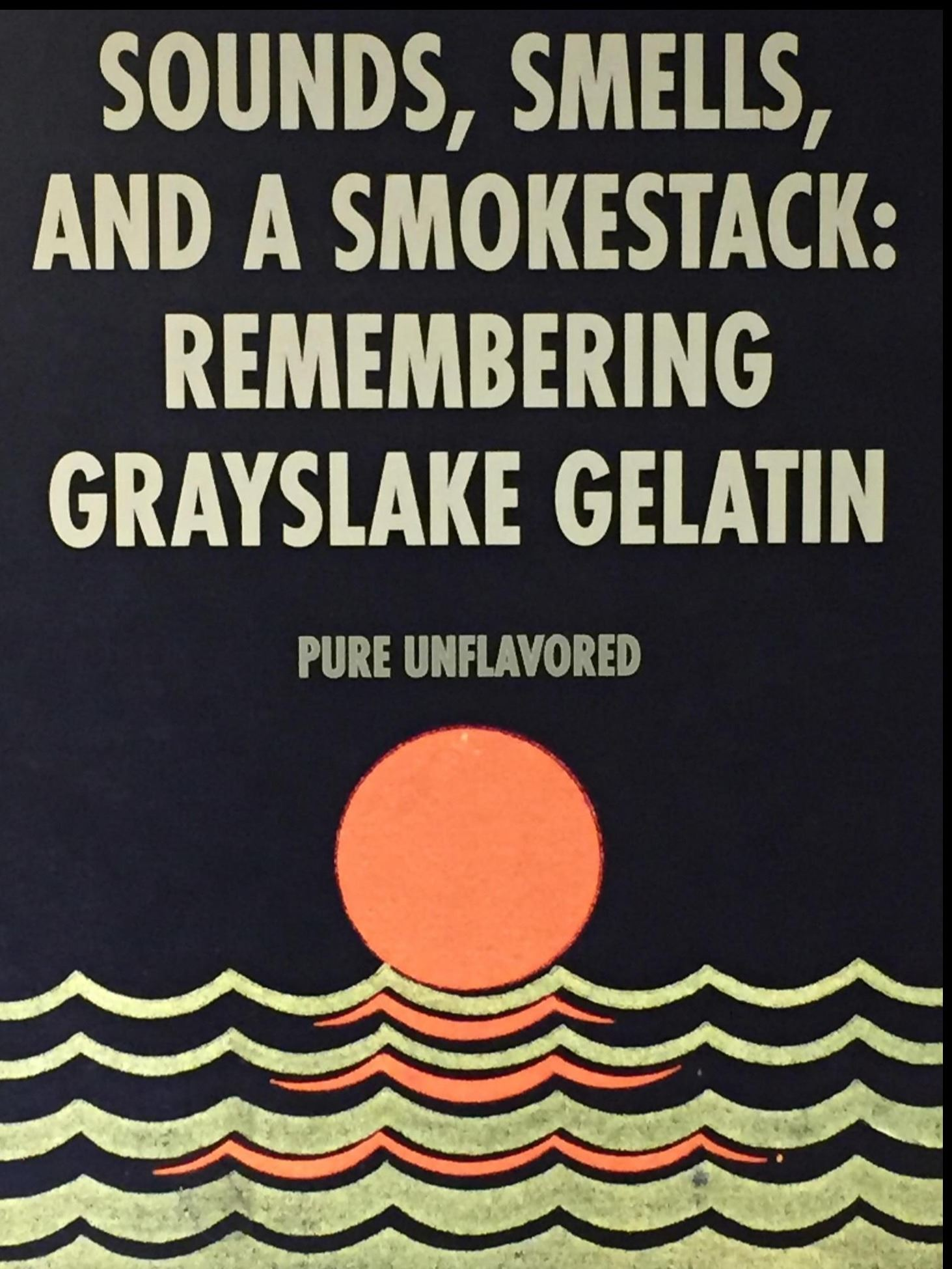 A poster for the Grayslake Sounds, Smells, and a Smokestack exhibit